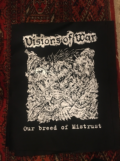 Visions of war, our breed of mistrust - backpatch