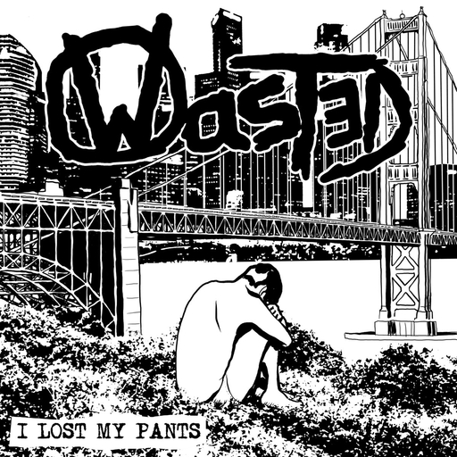 Wasted, I lost my pants - 7""