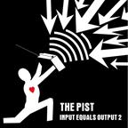 the Pist, Input equals output Album two - LP